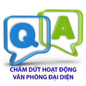 Các Trường Hợp Chấm Dứt Hoạt Động Của Văn Phòng Đại Diện Của Doanh Nghiệp Nước Ngoài Tại Việt Nam